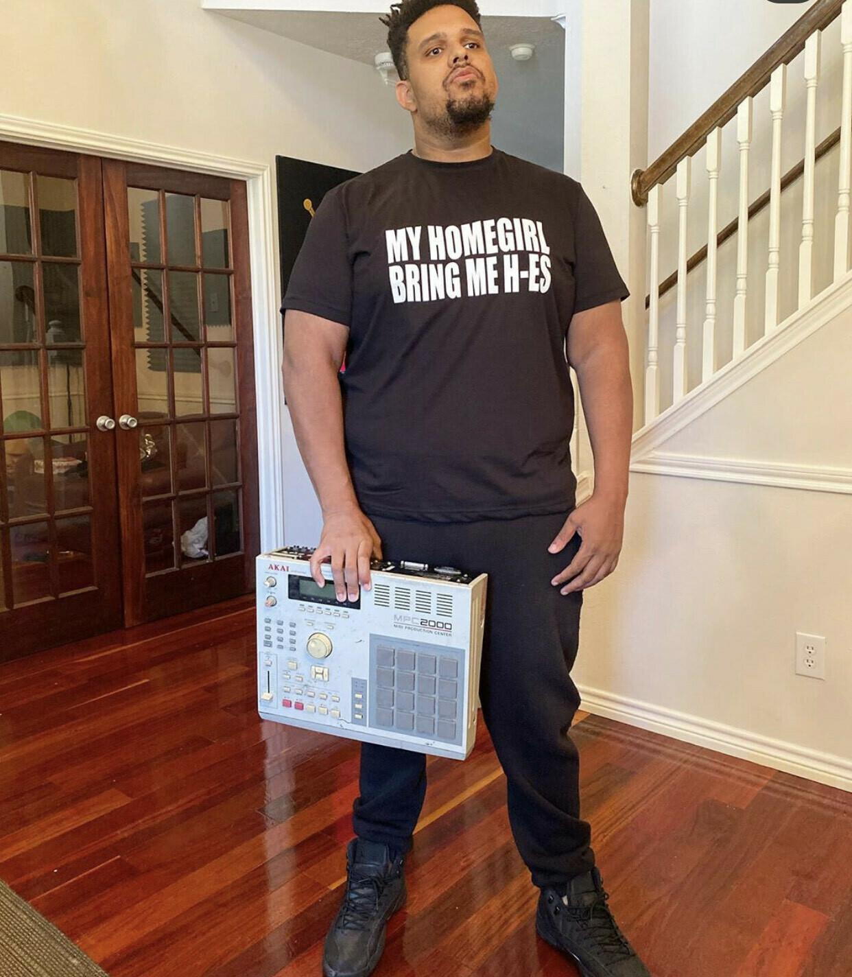 """""""MY HOMEGIRL BRING ME H-ES"""" T-Shirt"""