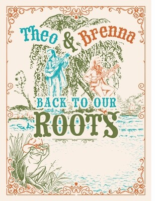 """""""Back To Our Roots"""" Commemorative Poster (Signed by Theo & Brenna)"""