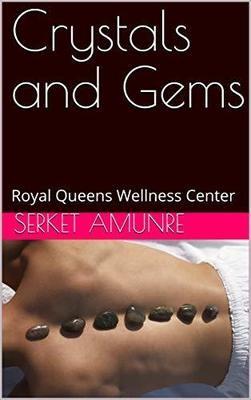 Crystals and Gems by Serket AmunRe