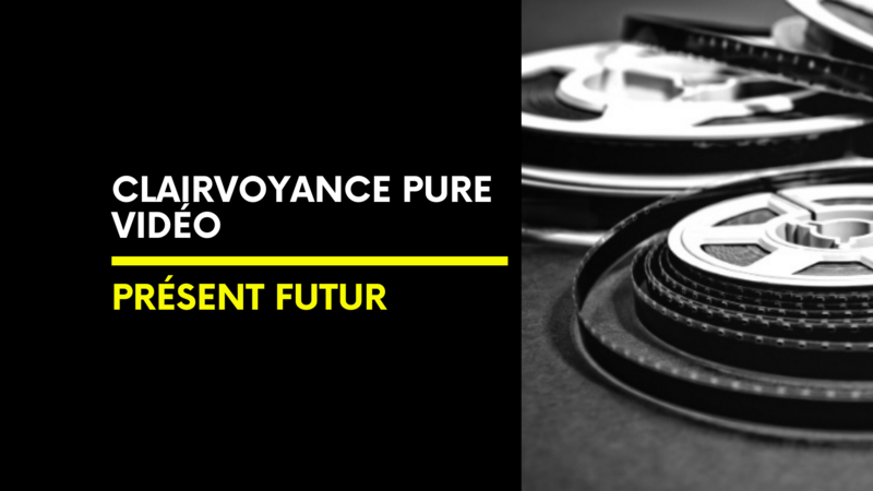 Clairvoyance Pure Vidéo | Présent Futur