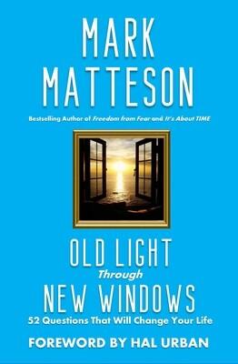 Old Light Through New Windows