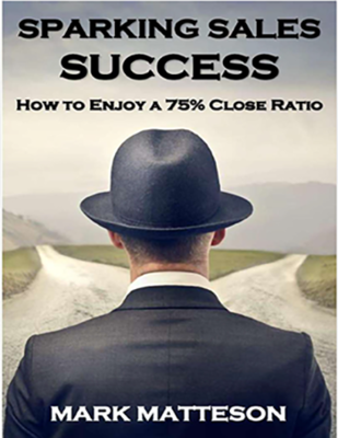 Sparking Sales Success: How to Enjoy a 75% Close Ratio