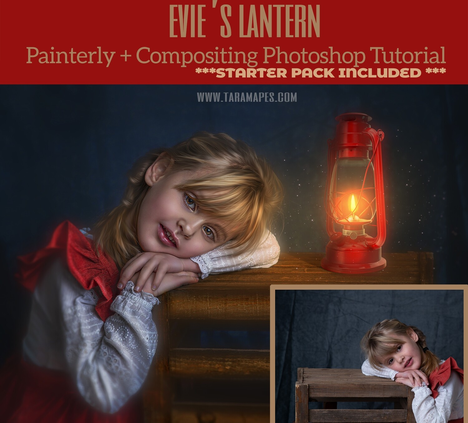 Evie's Lantern Painterly Editing + Compositing Photoshop Tutorial with STARTER PACK- Fine Art Tutorial by Tara Mapes