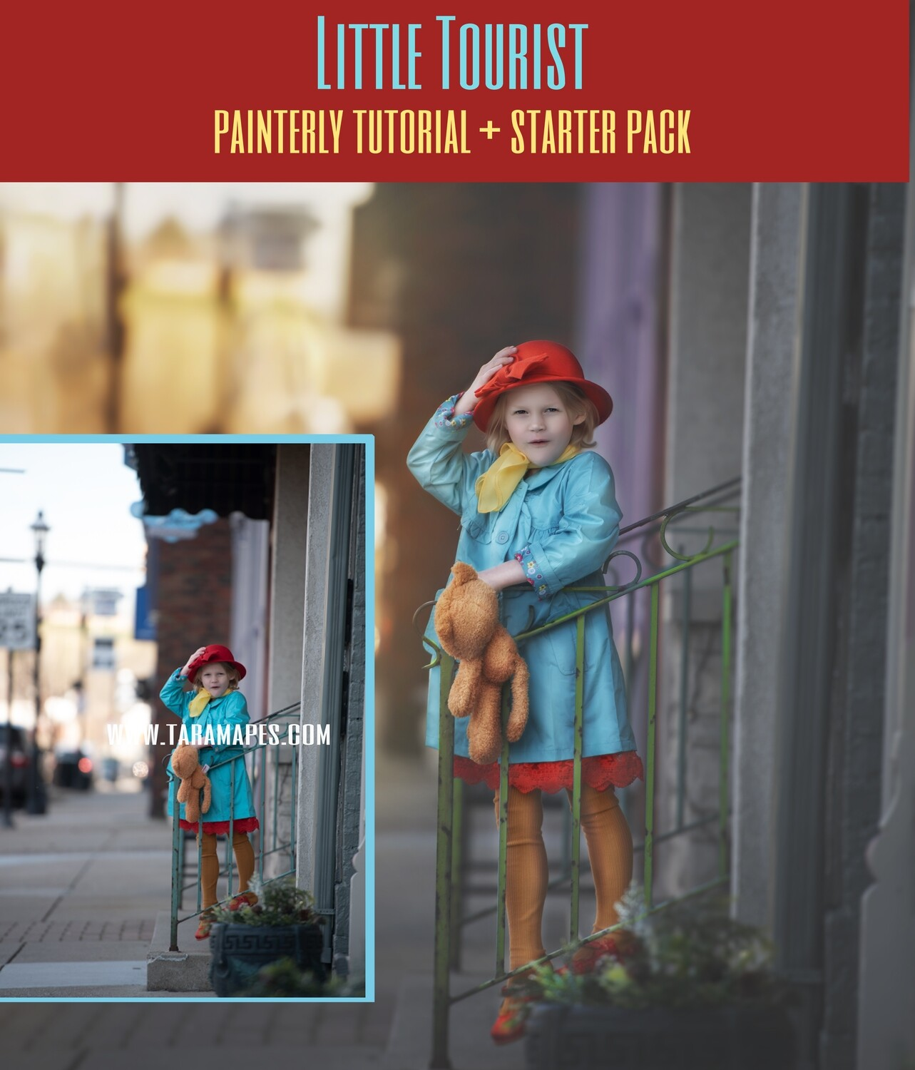The Little Tourist Painterly Editing Photoshop Tutorial with STARTER PACK- Fine Art Tutorial by Tara Mapes