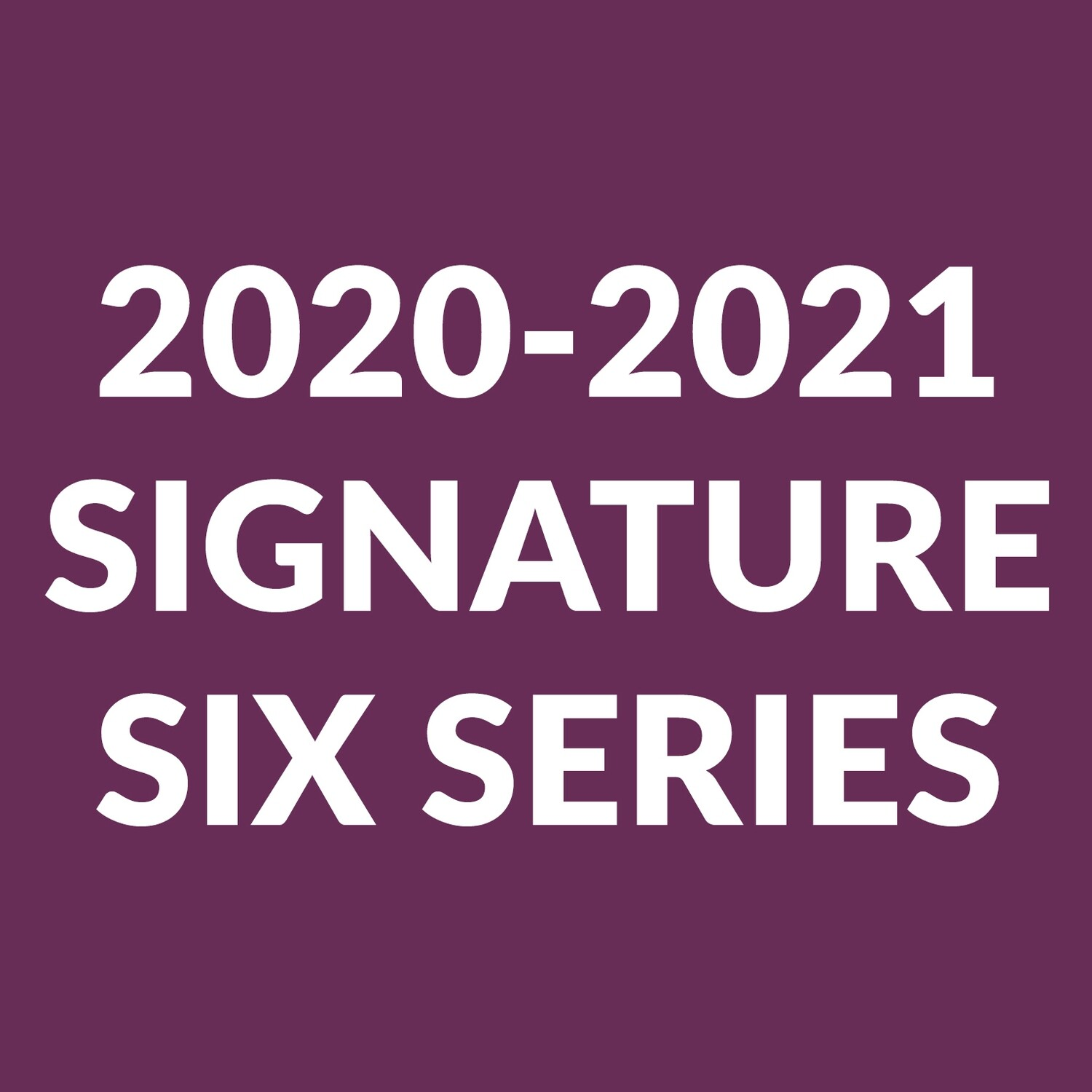 Signature Series for New Subscribers