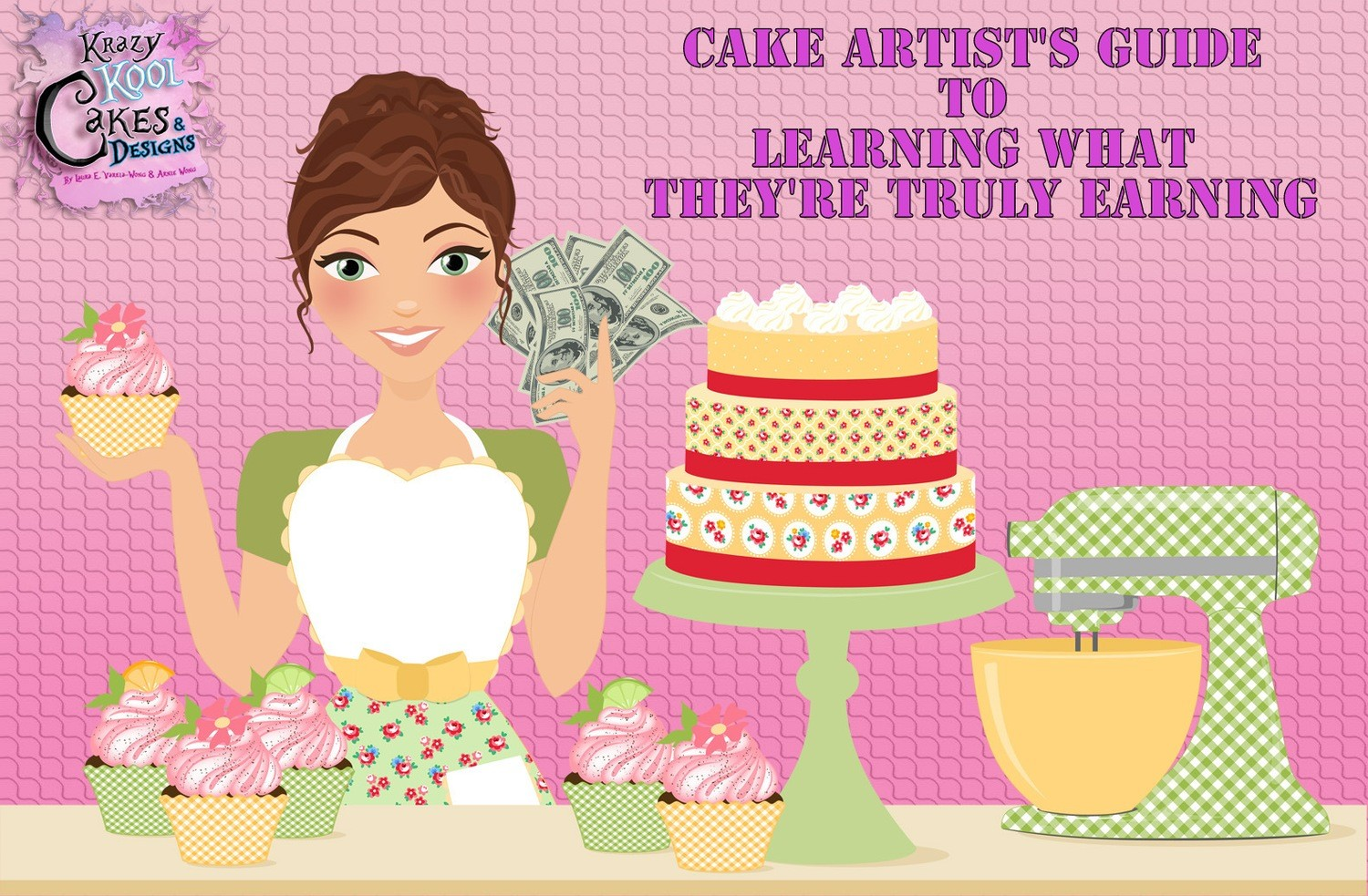 Cake Artist's Guide To Learning What They're Truly Earning: PDF & Video Tutorial