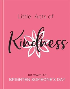 Little Acts Of Kindness