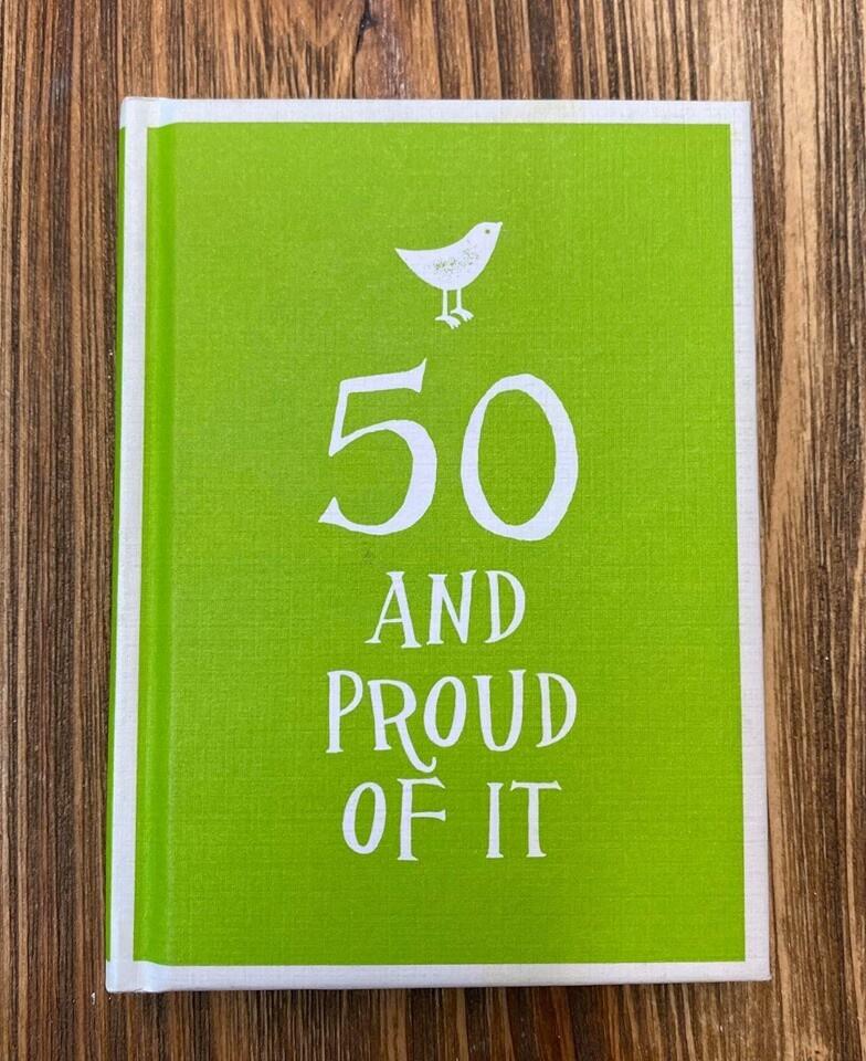 50 & Proud Of It Book