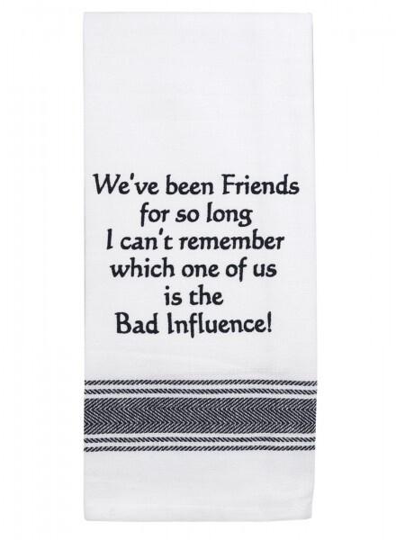 Tea Towel We've Been Friends