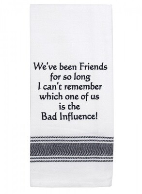 Tea Towel We've Been Friends