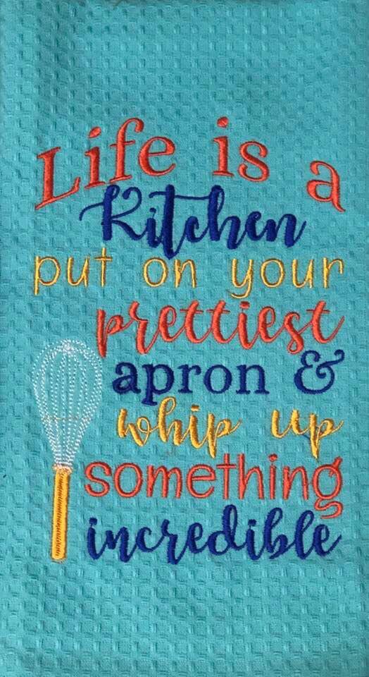 Life Is A Kitchen Tea Towel