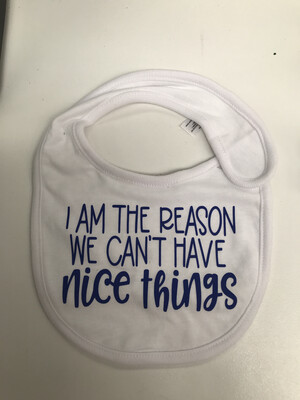 I'm The reason Baby bib