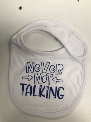 Never Not Talking Baby bib