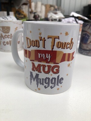 Don't touch My Mug Muggle