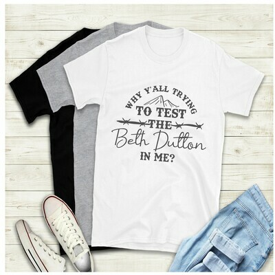 Tryin the Beth in Me Yellowstone Ranch Shirt