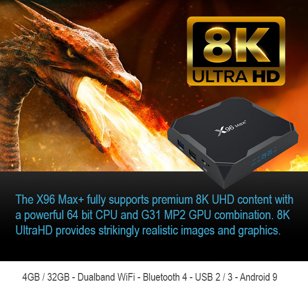4GB - X96 Max+ with Dual band WiFi and Bluetooth