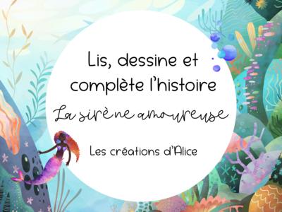 Lis, dessine et complète l'histoire - La sirène amoureuse