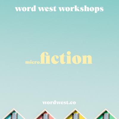 short fiction workshop 2: micro fiction