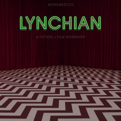 fiction + film workshop 1: lynchian