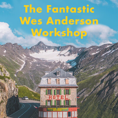 the fantastic wes anderson workshop