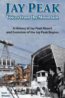 Jay Peak: Voices from the Mountain