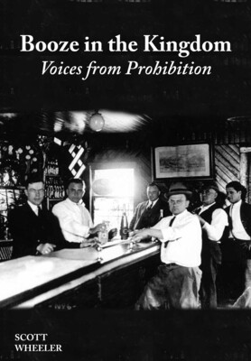 Booze in the Kingdom: Voices from Prohibition