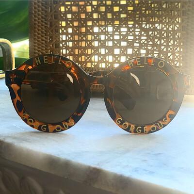 """Hello Gorgeous!"" Sunglasses"
