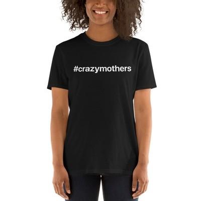 #crazymothers Classic Short-Sleeve Unisex T-Shirt (Not Organic)