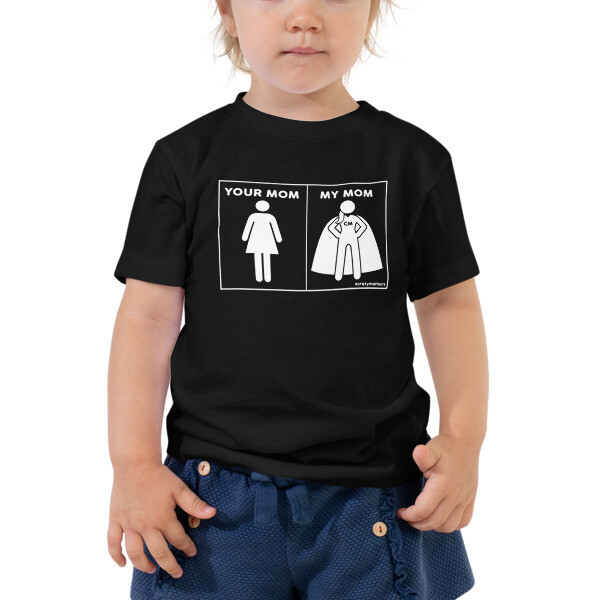 Your Mom/My Mom - Toddler Short Sleeve Tee
