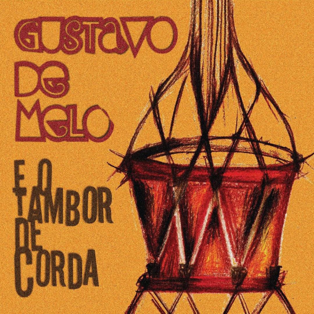 CD Gustavo De Melo e o Tambor De Corda