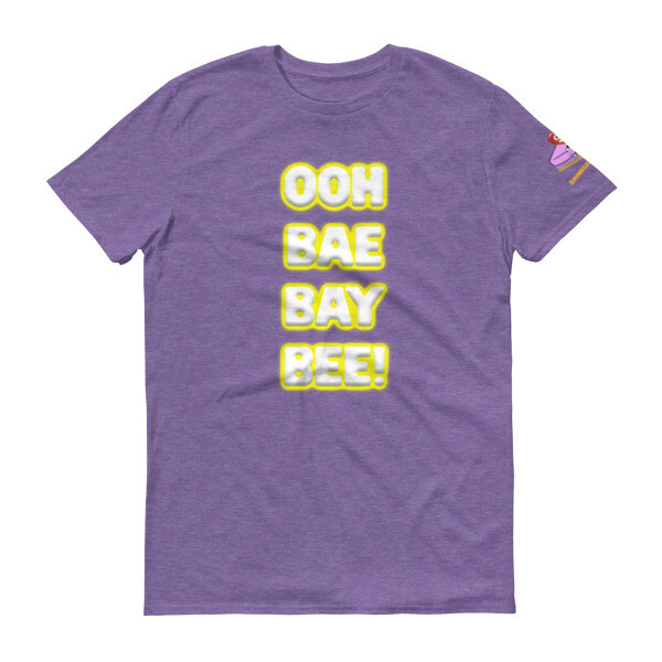 """""""Ooh Bae Bay Bee!"""" Tee"""