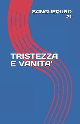 TRISTEZZA E VANITA' di SANGUEPURO 21