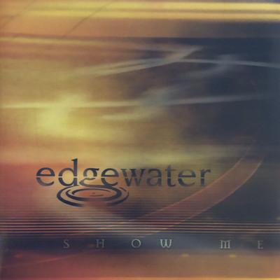 Show Me (Edgewater, 2005)