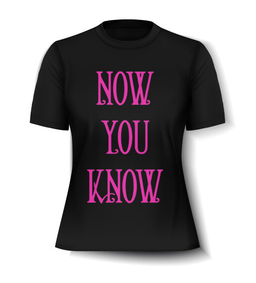 'Now You Know' Ladies Tee