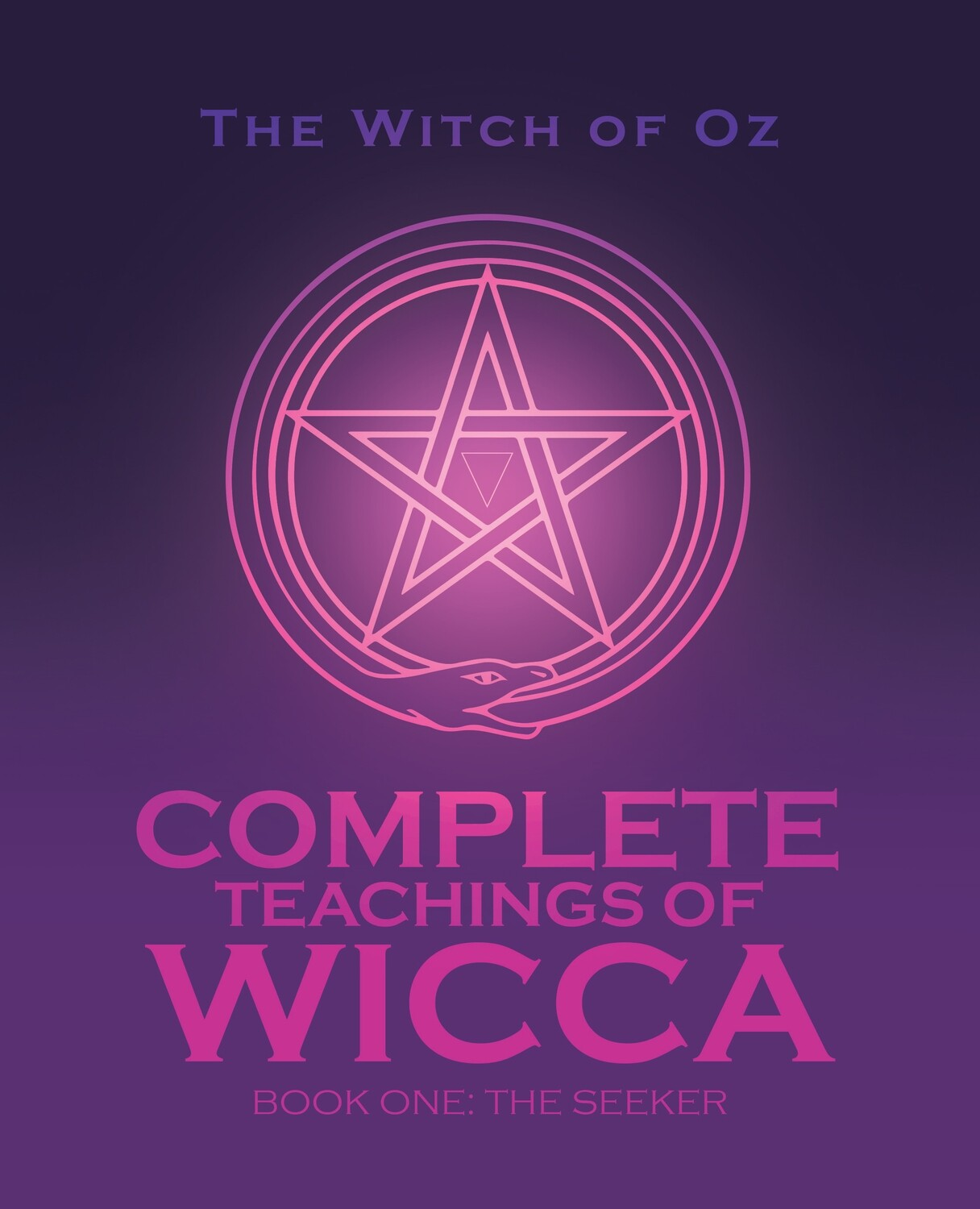 Complete Teachings of Wicca - Book One: The Seeker