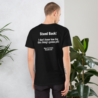 Mojo 5-0 STAND BACK! Short-Sleeve Unisex T-Shirt