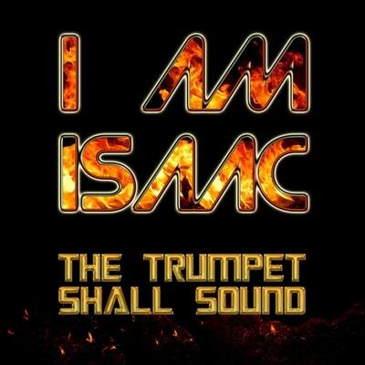 I Am Isaac - The Trumpet Shall Sound (MP3 ALBUM)