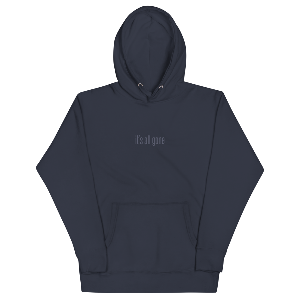 """The """"It's All Gone"""" Hoodie"""