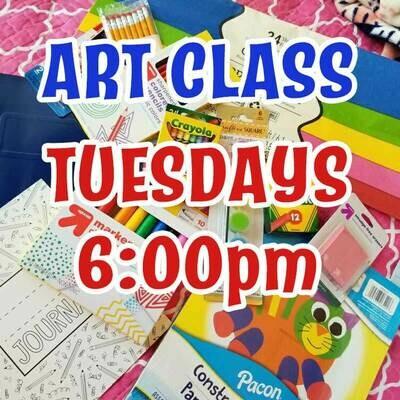 Art Class* - Tuesdays 6:00pm-6:45pm