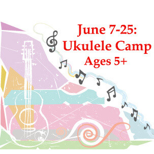 Ukulele Camp - In Person Monday-Thursday 10:30am-12:00 pm