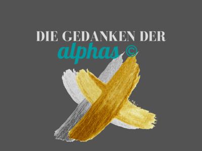 Die Gedanken der alphas © - Präsentiere deine Idee