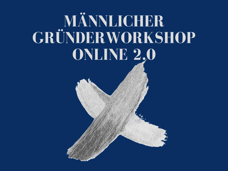 Männlicher Gründerworkshop ONLINE 2.0 - alphakerle ©
