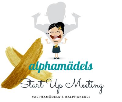 alphamädels Start up Meeting