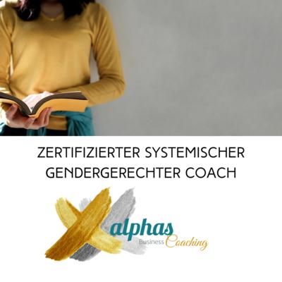 ZERTIFIZIERTER SYSTEMISCHER GENDERGERECHTER COACH alphamädels©
