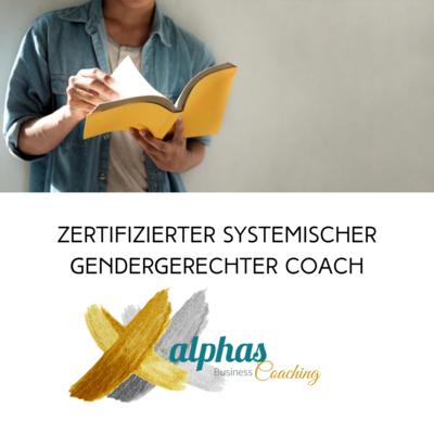 ZERTIFIZIERTER SYSTEMISCHER GENDERGERECHTER COACH alphakerle©