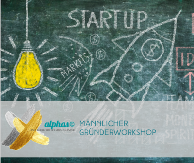 Männlicher Gründerworkshop ONLINE - alphakerle©