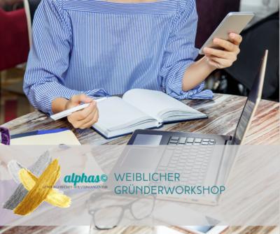 Weiblicher Gründerworkshop ONLINE - alphamädels©