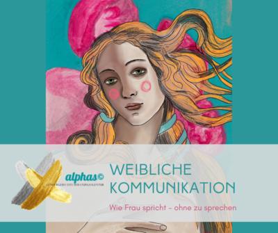 Weibliche Kommunikation alphacoaching© AKADEMIE
