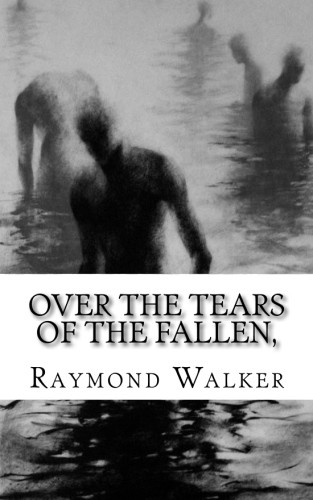 Over The Tears Of the Fallen