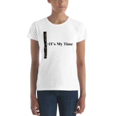 IT's My Time- Ladies Ringspun Fashion Fit T-Shirt with Tear Away Label